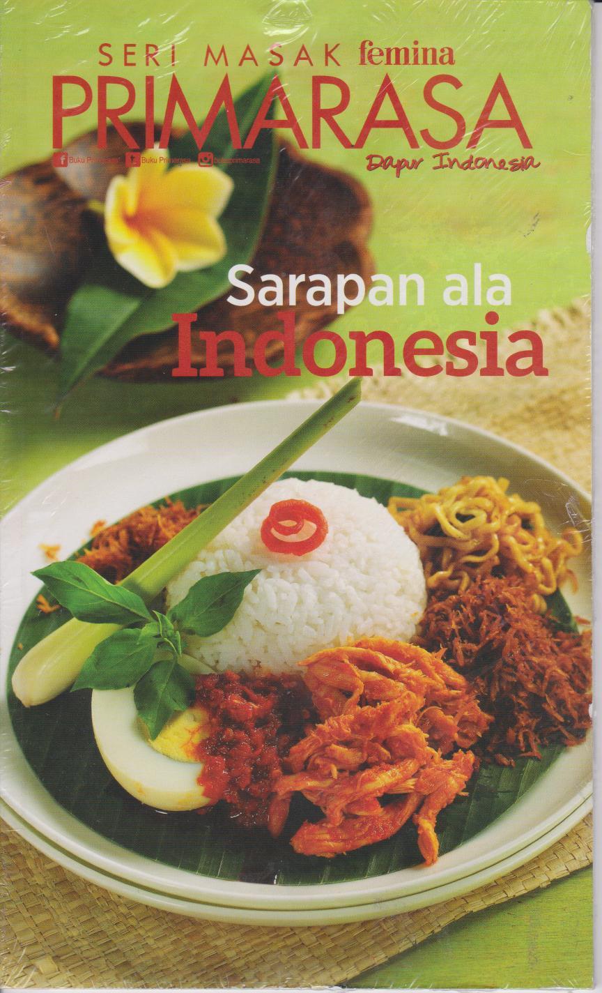 PRIMARASA DAPUR INDONESIA : SARAPAN ALA INDONESIA en
