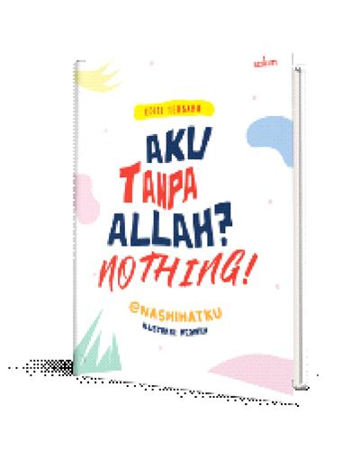 AKU TANPA ALLAH? NOTHING! (REPUBLISH)-HCen