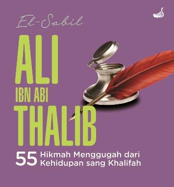 ALI IBN ABI THALIB-HC 55 HIKMAH MENGGUGAH DARI KEHIDUPAN SANG KHALIFAHen