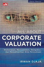 ALL ABOUT CORPORATE VALUATION (EDISI REVISI)en
