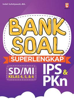 BANK SOAL SUPERLENGKAP IPS & PKN SD/MI KELAS 4, 5, & 6en