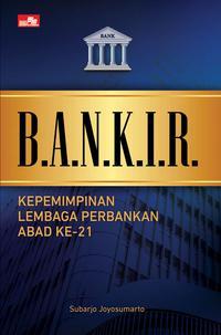 BANKIR  KEPEMIMPINAN LEMBAGA PERBANKAN ABAD KE21en