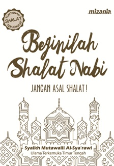BEGINILAH SHALAT NABI (REPUBLISH)en