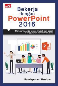 BEKERJA DENGAN POWERPOINT 2016en