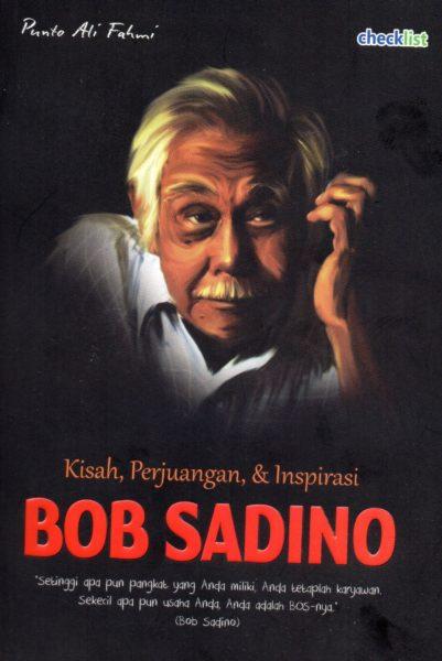 BOB SADINO : KISAH, PERJUANGAN  DAN  INSPIRASIen
