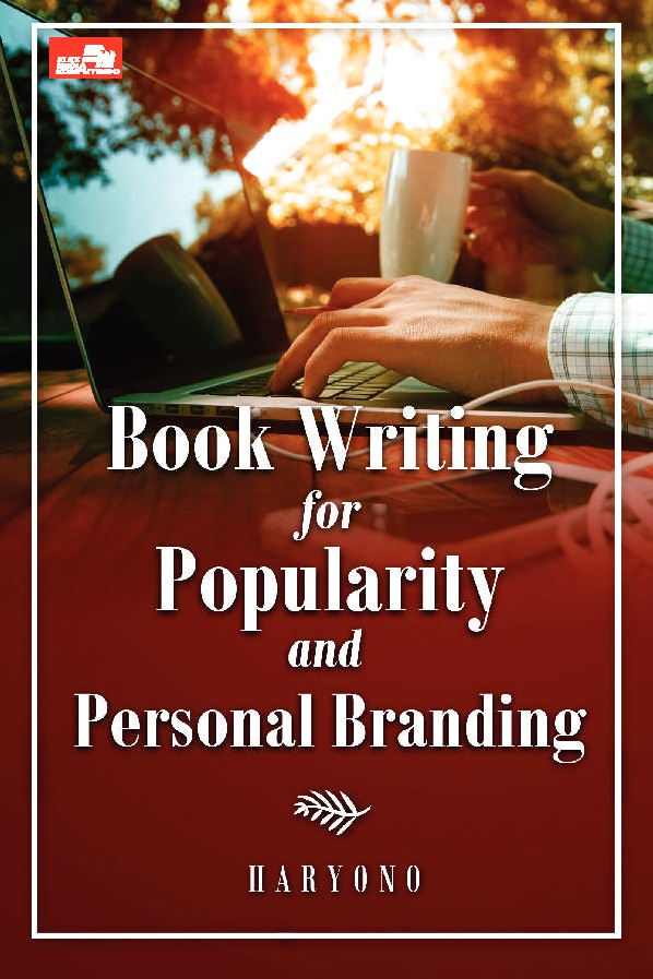 BOOK WRITING FOR POPULARITY AND PERSONAL BRANDING [HARYONO]en