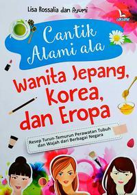 CANTIK ALAMI ALA WANITA JEPANG, KOREA, DAN EROPAen