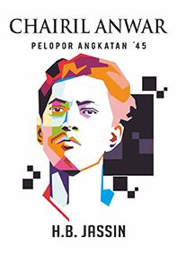 CHAIRIL ANWAR PELOPOR ANGKATAN 45 (2018)en