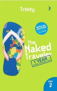 THE NAKED TRAVELER: 1 YEAR ROUND THE WORLD TRIP PART 2en