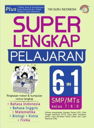SUPER LENGKAP PELAJARAN 6 IN 1 SMP/MTS KELAS 7, 8, 9 en