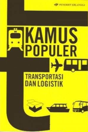 KAMUS POPULER TRANSPORTASI & LOGISTIKen