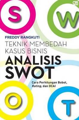 ANALISIS SWOT: TEKNIK MEMBEDAH KASUS BISNIS (COVER BARU)en