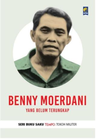 BENNY MOERDANI : YANG BELUM TERUNGKAPen