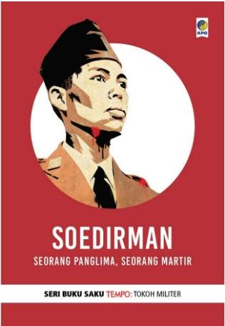 SOEDIRMAN : SEORANG PANGLIMA, SEORANG MARTIRen