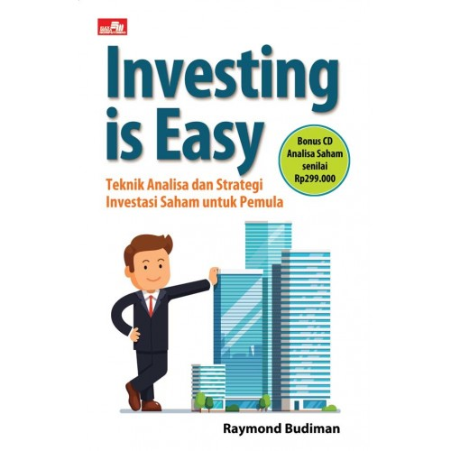 INVESTING IS EASY TEKNIK ANALISA DAN STRATEGI INVESTASI SAHAM UNen