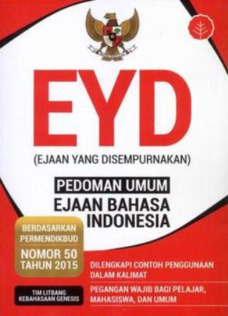 16 Agustus dalam Sejarah: Ejaan Bahasa Indonesia yang Disempurnakan, EYD, Mulai Berlaku
