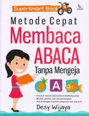 SUPERSMART BOOK: METODE CEPAT MEMBACA ABACA TANPA MENGEJAen