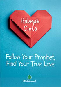 HALAQAH CINTA : FOLLOW YOUR PROPHET FIND YOUR TRUE LOVE en