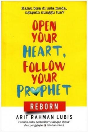 OPEN YOUR HEART FOLLOW YOUR PROPHET : REBORN en