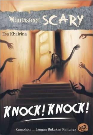 FANTASTEEN SCARY:KNOCK! KNOCK! KUMOHON JANGAN BUKAKAN PINTUNYAen