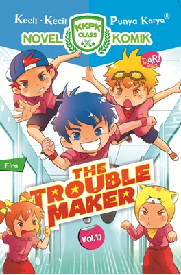 KKPK CLASS NOMIK #17: THE TROUBLE MAKERen