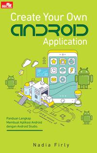 CREATE YOUR OWN ANDROID APPLICATIONen