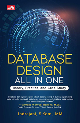 DATABASE DESIGN ALL IN ONE: THEORY, PRACTICE, AND CASE STUDYen