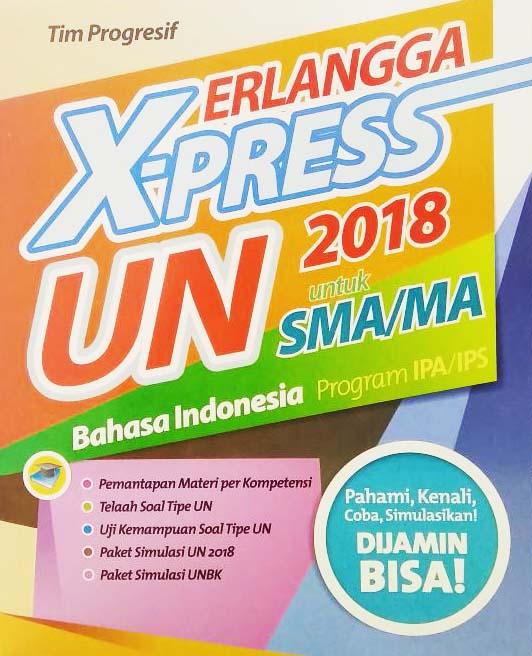 ERLANGGA X-PRESS UN SMA/MA 2018 B. INDONESIAen