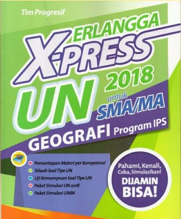 ERLANGGA X-PRESS UN SMA/MA 2018 GEOGRAFIen