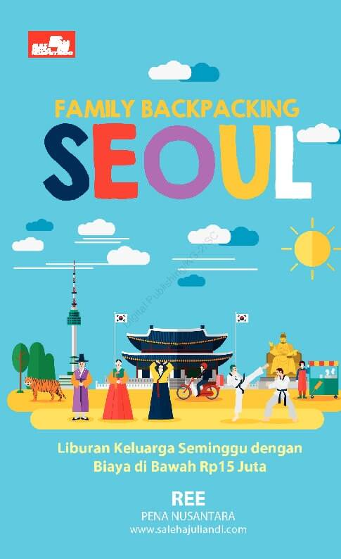 FAMILY BACKPACKING SEOUL [PENA NUSANTARA]en