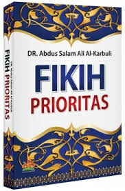 FIKIH PRIORITAS [DR. ABDUS SALAM ALI AL-KARBULI]en