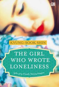 GADIS YANG MENULIS TENTANG KESEPIAN (THE GIRL WHO WROTE LONELINESS)en