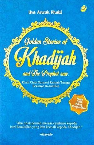 GOLDEN STORIES OF KHADIJAH  DAN  THE PROPHET SAWen