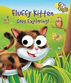 GOOGLY EYES:FLUFFY KITTEN GOES EXPLORINGen