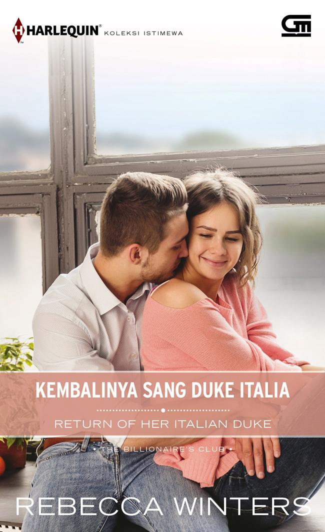 HARLEQUIN KOLEKSI ISTIMEWA: KEMBALINYA SANG DUKE ITALIA (RETURN OF HER ITALIAN DUKE)en