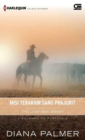HARLEQUIN KOLEKSI ISTIMEWA: MISI TERAKHIR SANG PRAJURIT (THE LAST MERCENARY)en