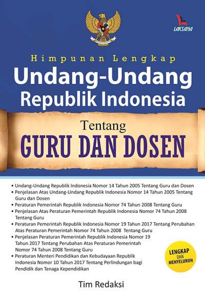 HIMPUNAN LENGKAP UNDANG-UNDANG REPUBLIK INDONESIA TENTANG GURU DAN DOSENen