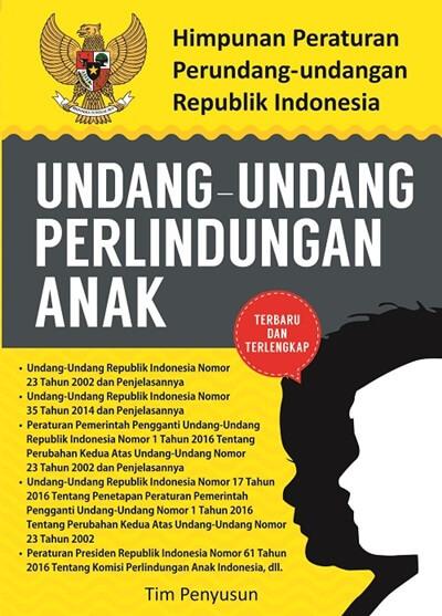 HIMPUNAN PERATURAN PERUNDANG-UNDANGAN REPUBLIK INDONESIA UNDANG-UNDANG PERLINDUNGAN ANAKen