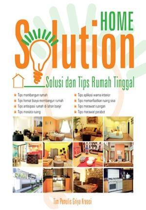 HOME SOLUTION: SOLUSI  DAN  TIPS RUMAH TINGGALen