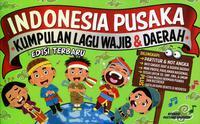 INDONESIA PUSAKA: KUMPULAN LAGU WAJIB  DAN  DAERAH EDISI TERBARU (2018)en