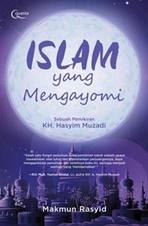 ISLAM YANG MENGAYOMI (SEBUAH PEMIKIRAN KH. HASYIM MUZADI)en