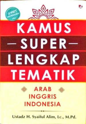 KAMUS SUPER LENGKAP TEMATIK ARAB-INGGRIS-INDONESIAen