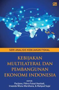KEBIJAKAN MULTILATERAL DAN PEMBANGUNAN EKONOMI INDONESIAen