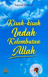 KISAH - KISAH INDAH KELEMBUTAN ALLAHen