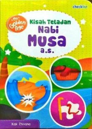 KISAH TELADAN NABI MUSA A.S: MY GOLDEN AGEen