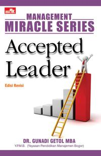MANAGEMENT MIRACLE SERIES: ACCEPTED LEADER EDISI REVISIen