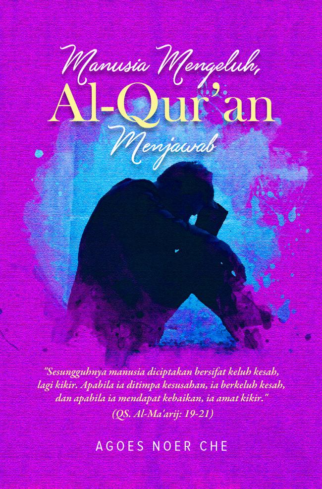 MANUSIA MENGELUH, AL-QUR`AN MENJAWABen