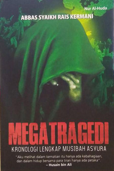 MEGATRAGEDI : KRONOLOGIS LENGKAP MUSIBAH ASYURAen