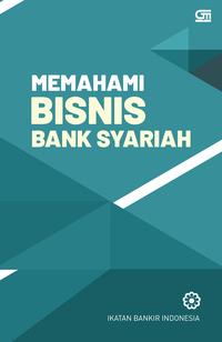 MEMAHAMI BISNIS BANK SYARIAH (COVER BARU)en