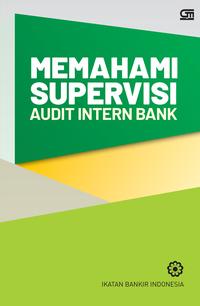 MEMAHAMI SUPERVISI AUDIT INTERN BANK (COVER BARU)en